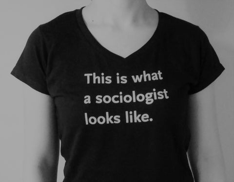 """This is what a sociologist looks like"" Ladies XS tee, black"