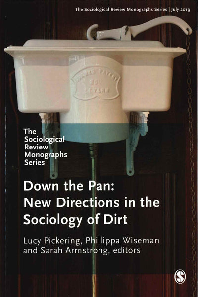 Down the Pan: New Directoins in the Sociology of Dirt
