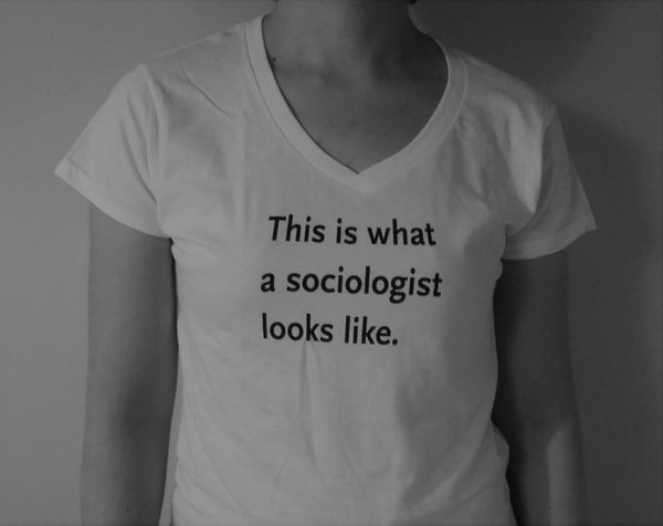 """This is what a sociologist looks like"" Ladies XS tee, white"