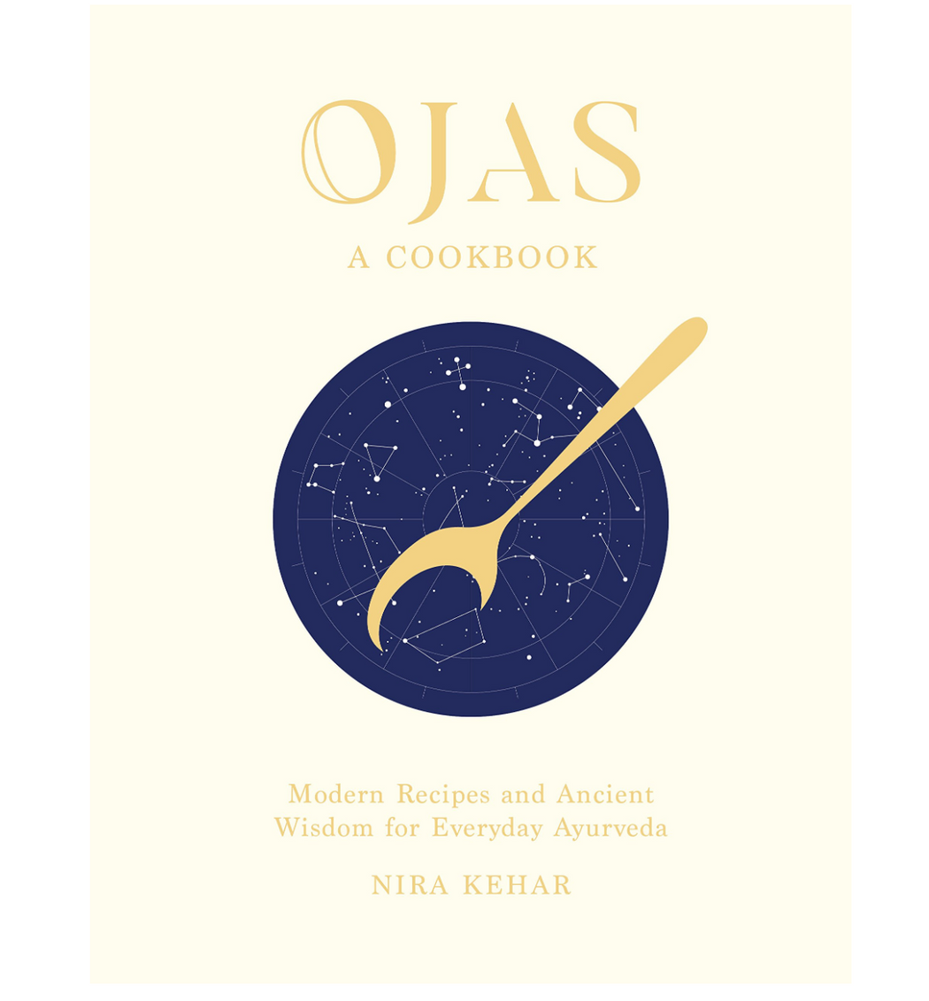 OJAS: Modern Recipes and Ancient Wisdom for Everyday Ayurveda