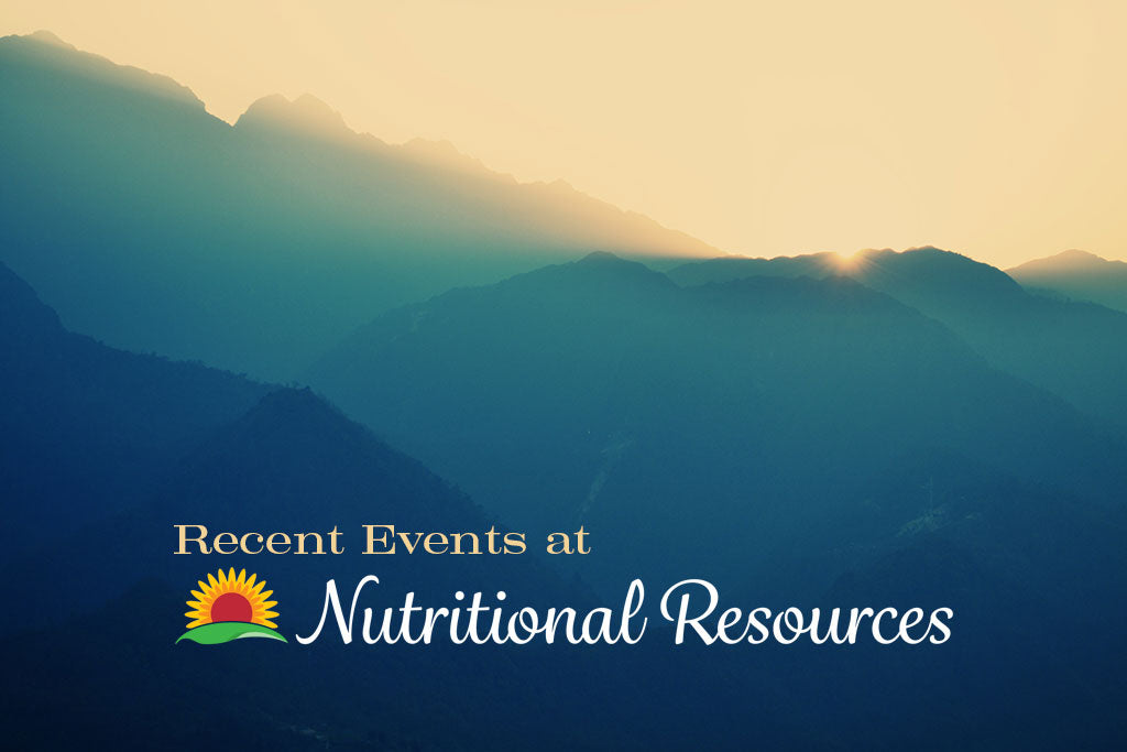 Recent Events at <br>Nutritional Resources