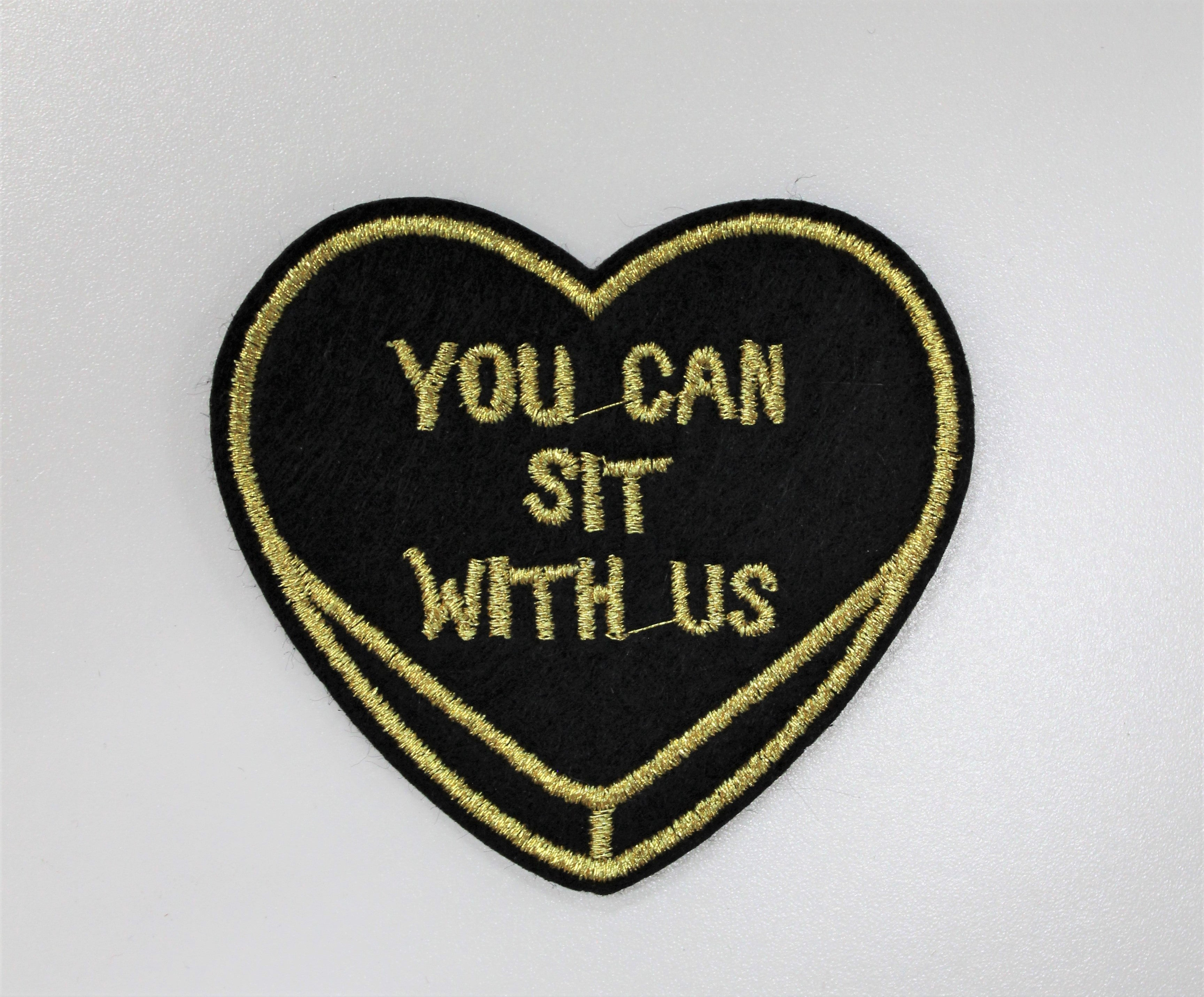 """You Can Sit With Us"" Heart Patch"