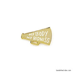 My Body My Bidniss Enamel Pin