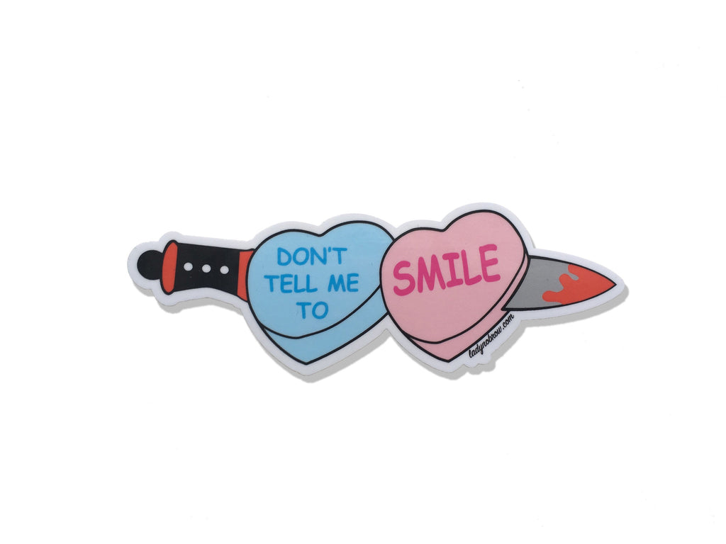 """Don't Tell Me To Smile"" Sticker"