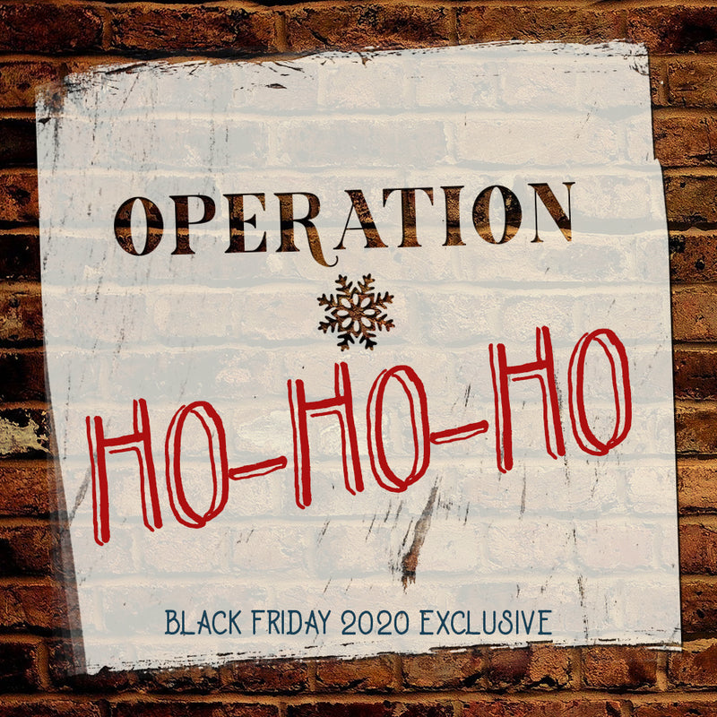 Black Friday 2020 Exclusive - Operation Ho-Ho-Ho