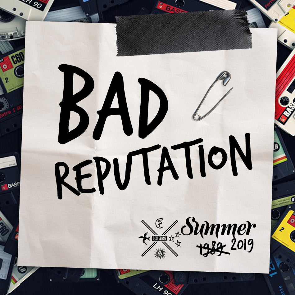 Summer 2019 - Bad Reputation