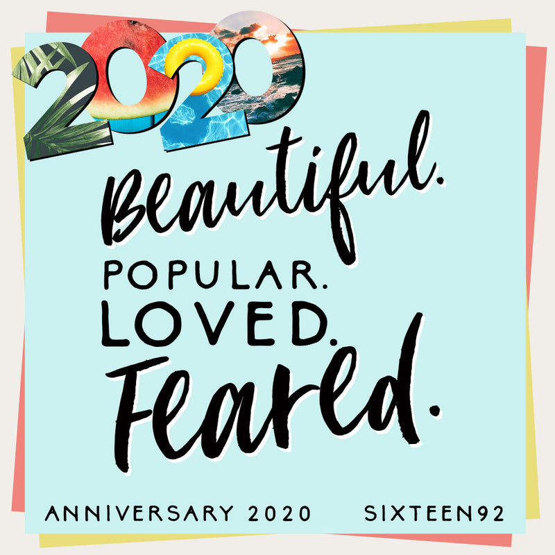 Anniversary 2020 - Beautiful. Popular. Loved. Feared.