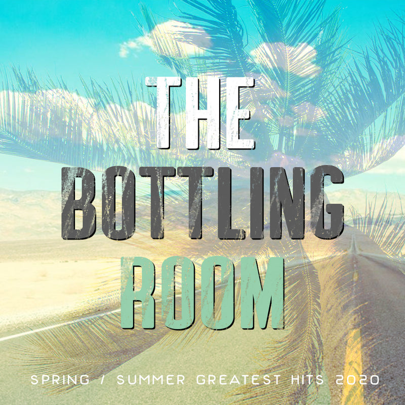 Spring/Summer Greatest Hits - The Bottling Room