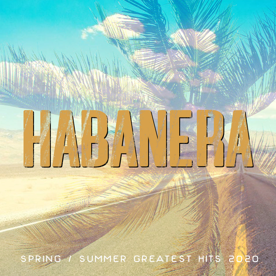 Spring/Summer Greatest Hits - Habanera