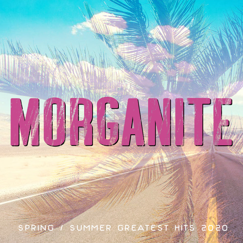 Spring/Summer Greatest Hits - Morganite