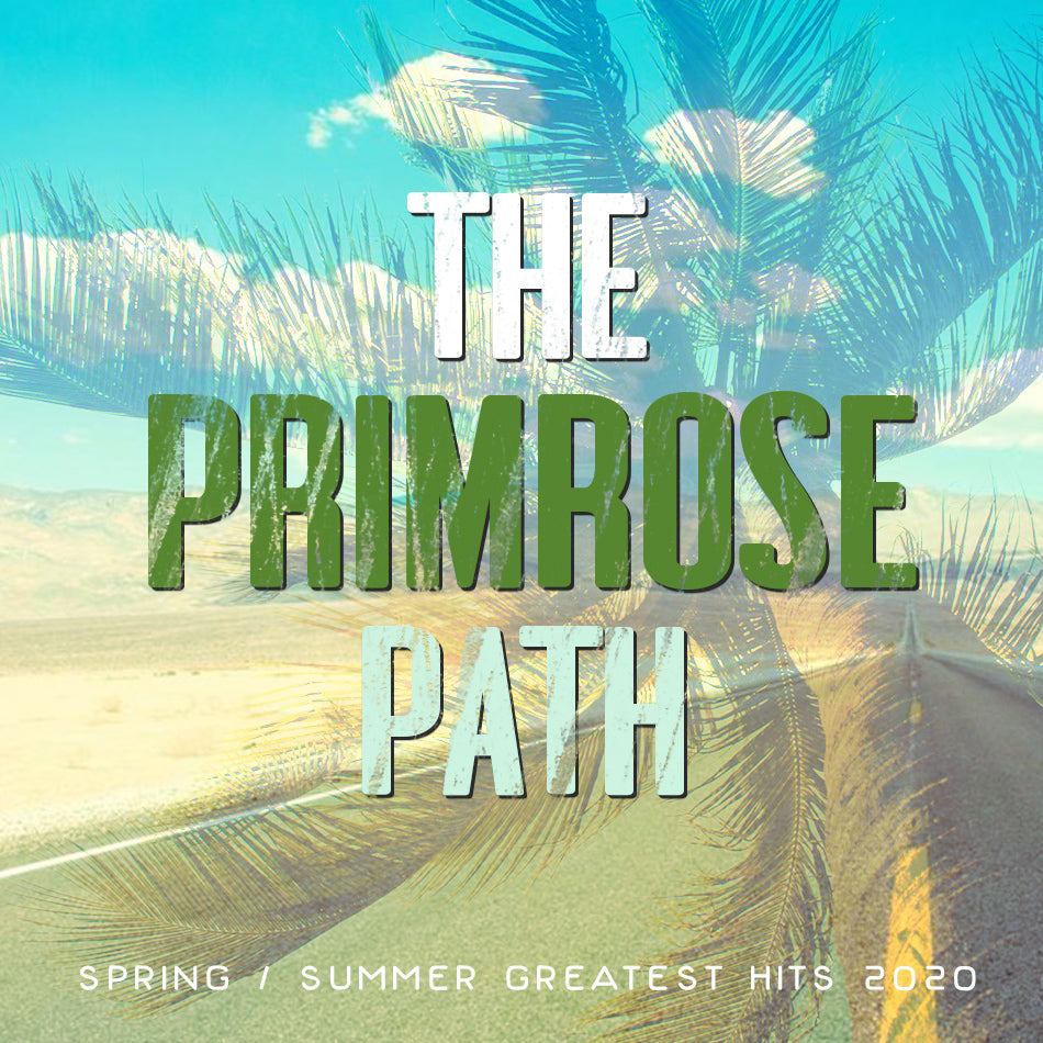 Spring/Summer Greatest Hits - The Primrose Path