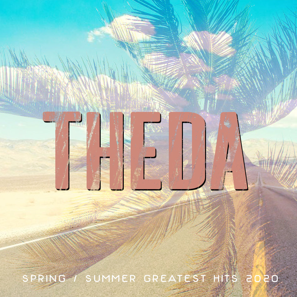 Spring/Summer Greatest Hits - Theda