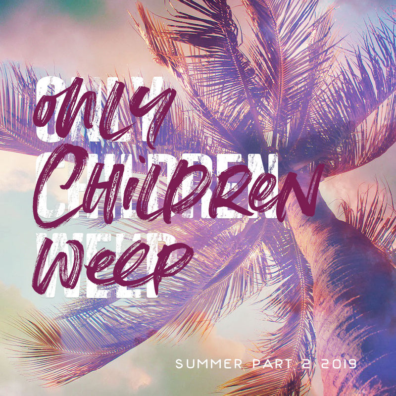 RESURRECTION Pre-Order - Only Children Weep