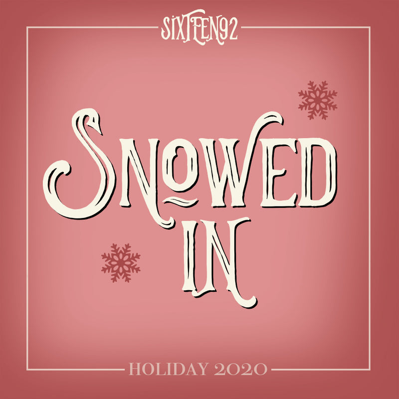 Holiday 2019 - Snowed In