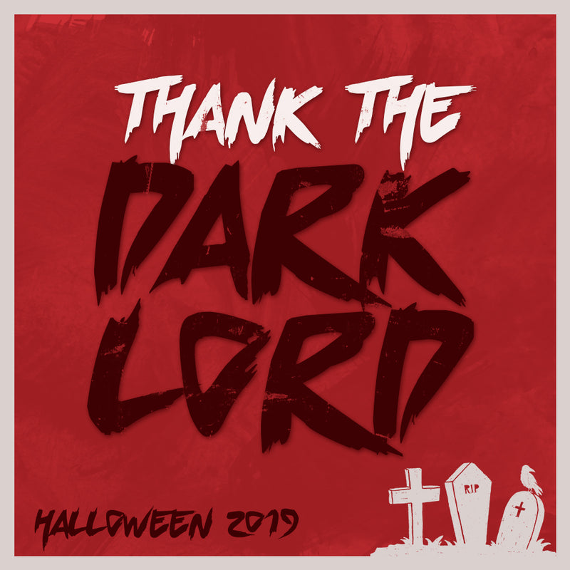 Thank The Dark Lord - RESURRECTION Pre-Order