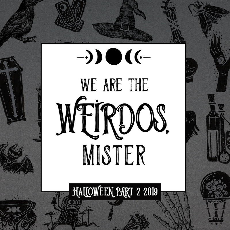 Halloween Part 2  - We Are The Weirdos, Mister
