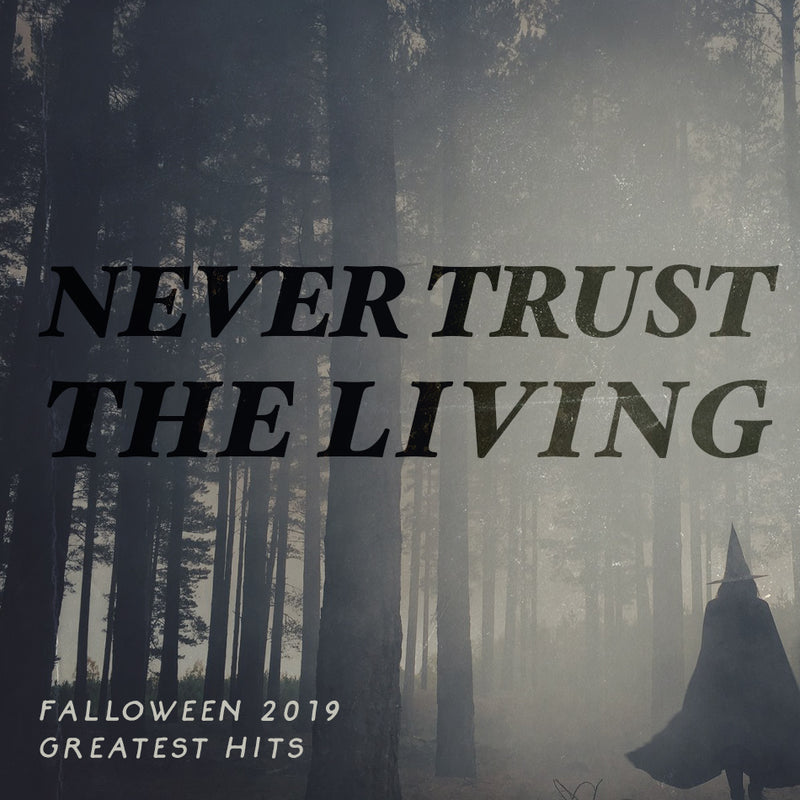Falloween Greatest Hits - Never Trust The Living
