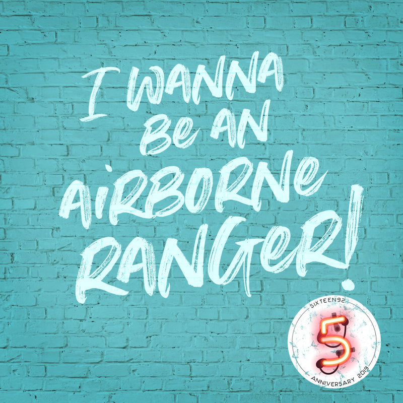 Anniversary 2019 - I Wanna Be An Airborne Ranger!