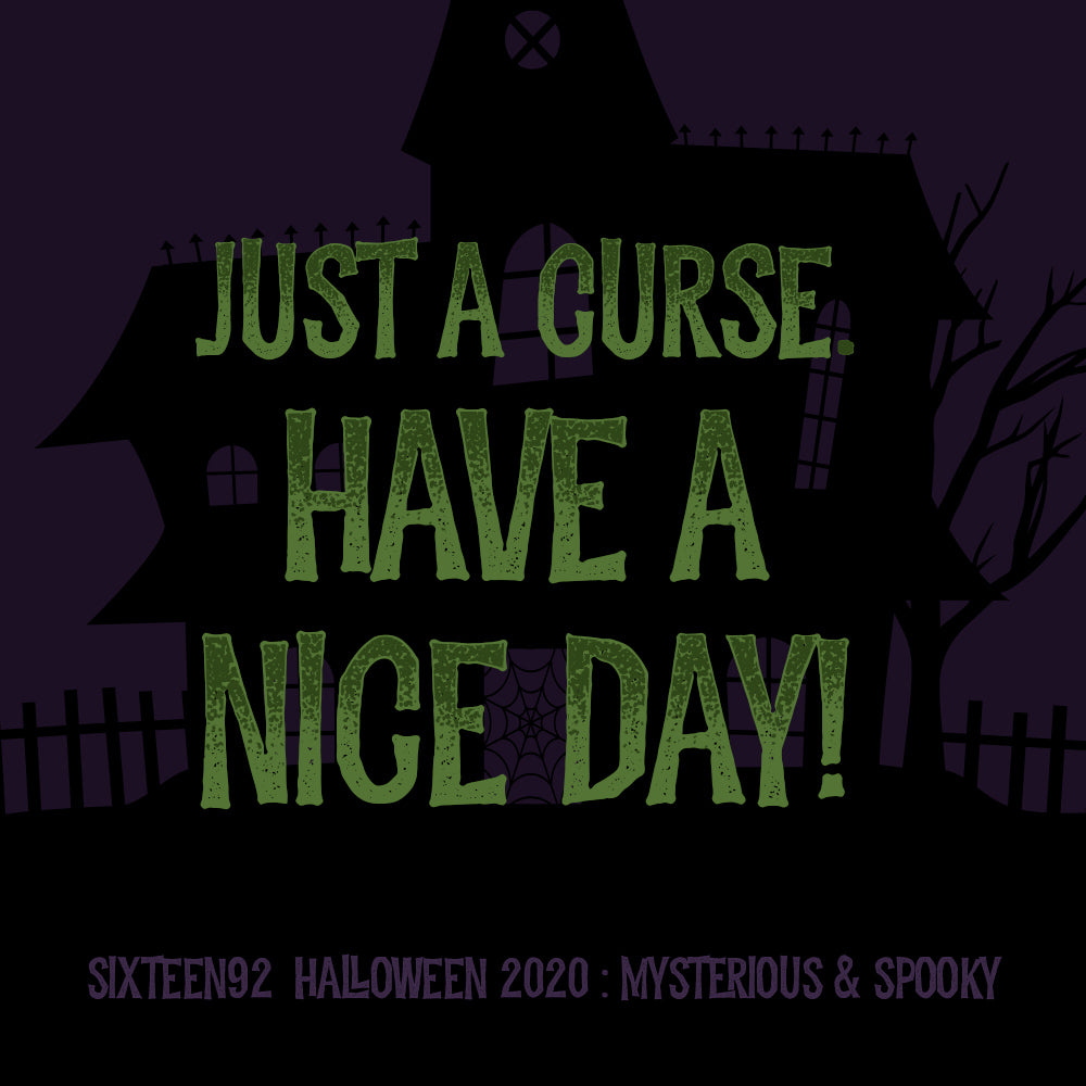 Halloween 2020 - Just A Curse. Have A Nice Day!