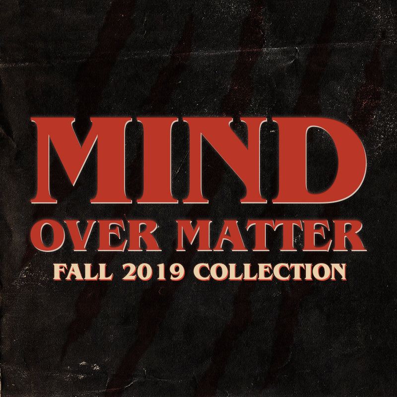 Fall 2019 - Mind Over Matter