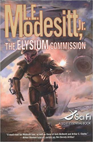 The Elysium Commission by L. E. Modesitt Jr. FIRST EDITION