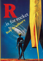 R is for Rocket b y Ray Bradbury [limited numbered edition]