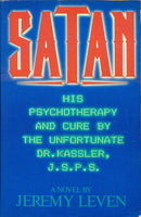 Satan: His Psychotherapy and Cure by the Unfortunate Dr.Seymour Kassler, J.S.P.S. [A Novel by Jeremy Leven]