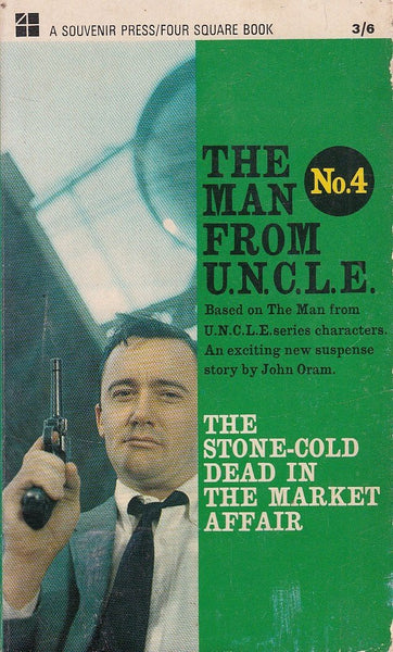 The Man From U.N.C.L.E. 4: The Stone-Cold Dead in the Market Affair by John Oram