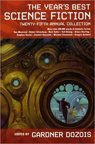 The Year's Best Science Fiction: Twenty-Fifth Annual Collection by Gardner Dozios (ed)