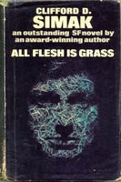 All Flesh is Grass by Clifford D Simak