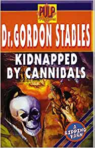 Kidnapped by Cannibals by Dr. Gordon Staples