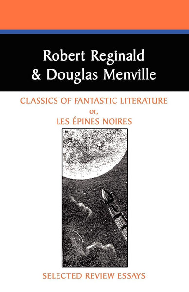 Classics of Fantastic Literature: Selected Review Essays (Borgo Literary Guides) by Robert Reginald and Douglas Menville