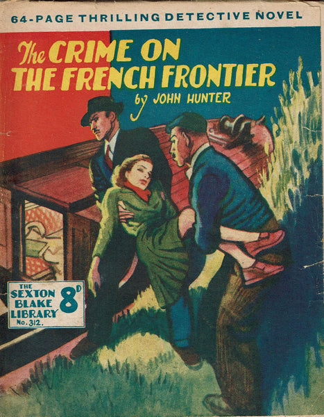 The Crime on the French Frontier by John Hunter [Sexton Blake Library #312]