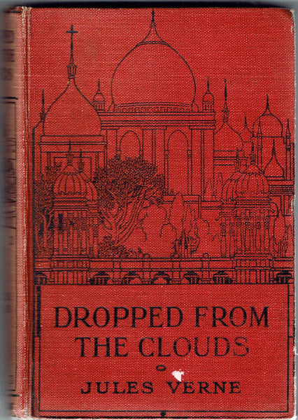 Dropped from the Clouds by Jules Verne [Translated into English from the French by W.H.G.. Kingston]