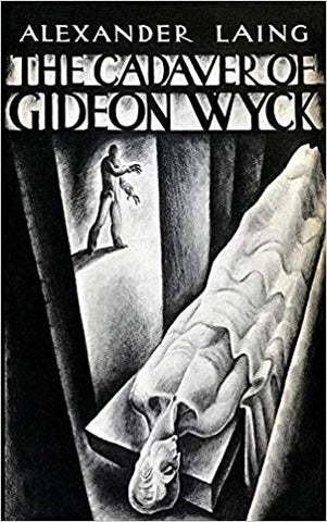 The Cadaver of Gideon Wyck (Valancourt 20th Century Classics) by Alexander Laing