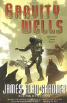 Gravity Wells: Speculative Fiction Stories by James Alan Gardner