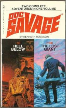Doc Savage: #99 Hell Below and #100 The Lost Giant by Kenneth Robeson