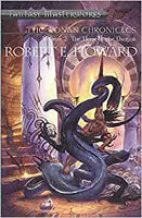 The Conan Chronicles Vol 2: The Hour of The Dragon by Robert E. Howard