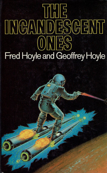The Incandescent Ones by Fred Hoyle and Geoffrey Hoyle FIRST EDITION