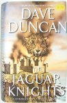 The Jaguar Knights [A Chronicle of the King's Blades Book 3] by Dave Duncan