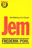 Jem: The making of a Utopia by Frederik Pohl FIRST EDITION