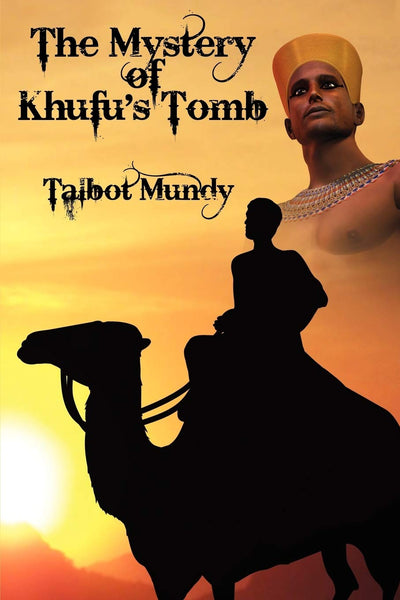 The Mystery of Khufu's Tomb by Talbot Mundy