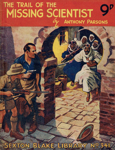 The Trail of the Missing Scientist by Anthony Parsons [Sexton Blake Library # 341]