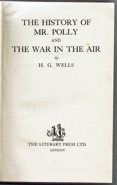 The History of Mr. Polly & The War in the Air by H. G. Wells