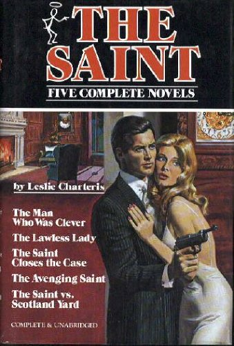 The Saint: Five Complete Novels by Leslie Charteris