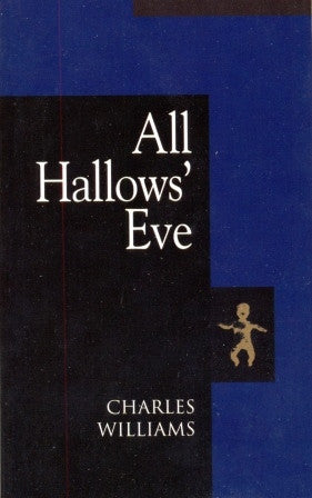 All Hallows' Eve by Charles Williams