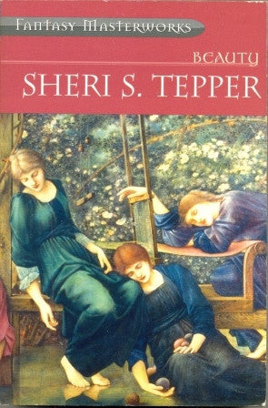 Beauty [Fantasy Masterworks] by Sheri S Tepper