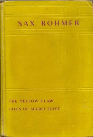 The Yellow Claw and Tales of Secret Egypt by Sax Rohmer [1st Edition]