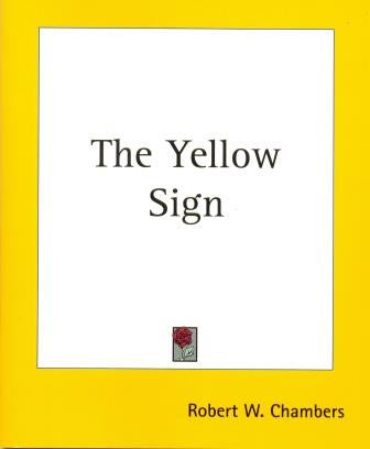 The Yellow Sign by Robert W Chambers