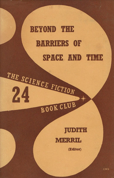 Beyond the Barriers of Space and Time by Judith Merril (ed) [used-very good]